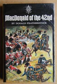 MacDonald of the 42nd by  Donald Featherstone - First Edition - 1971 - from N. G. Lawrie Books. (SKU: 19090)