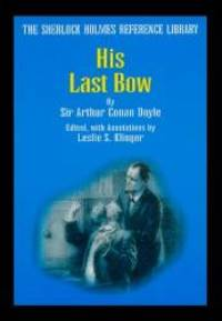 image of His Last Bow (The Sherlock Holmes Reference Library)