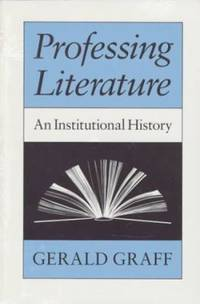 Professing Literature : An Institutional History