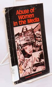 Abuse of women in the media by Consumers Association of Penang - Paperback - 1982 - from Bolerium Books Inc., ABAA/ILAB and Biblio.co.uk