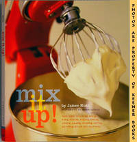 Mix It Up! by  Jamee Ruth - Paperback - First Printing - 2002 - from KEENER BOOKS (Member IOBA) and Biblio.com