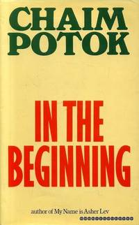 IN THE BEGINNING by  Chaim Potok - Hardcover - 1976 - from Pendleburys - the bookshop in the hills (SKU: 159929)
