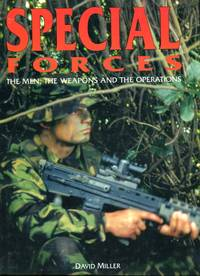 Special Forces: The Men, the Weapons and the Operations