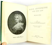 Marie Antoinette and Her Son: An Historical Novel