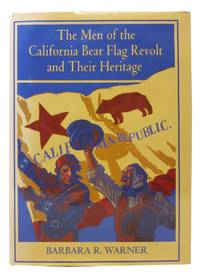 The MEN Of The CALIFORNIA BEAR FLAG REVOLT And THEIR HERITAGE