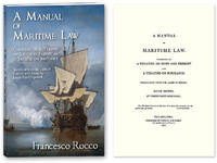 A Manual of Maritime Law, Consisting of a Treatise on Ships and..