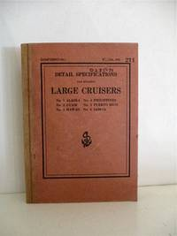 Detail Specifications for Building Large Cruisers Nos. 1 to 6 for the United States Navy. Confidential.