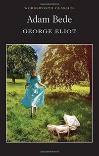 Adam Bede (Wordsworth Classics) (Classics Library (NTC))