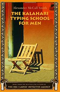 The Kalahari Typing School for Men (No. 1 Ladies Detective Agency)