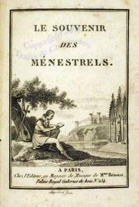 Le souvenir des Ménestrels. contenant une collection de romances inédites enrichies de gravures par nos meilleurs Auteurs modernes