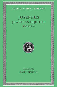 Works: v. 7: Jewish Antiquities, Bks.VII-VIII