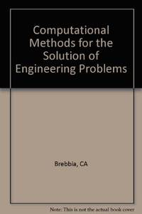 Computational Methods for the Solution of Engineering Problems