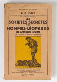 Les Sociétés secrètes des hommes-léopards en Afrique noire. Avec 11 gravures de l'auteur et 8 photographies. Préface de Marcel Griaule.