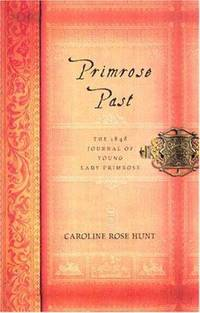 Primrose Past : The 1848 Journal of Young Lady Primrose