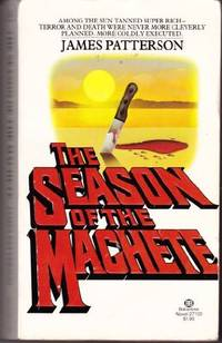 SEASON OF THE MACHETE by James Patterson - Paperback - from World of Books Ltd and Biblio.com