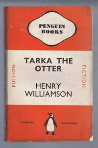 Tarka the Otter, His Joyful Water-Life and Death in the Country of the Two Rivers