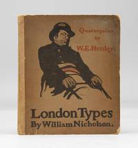 LONDON TYPES. Quatorzains by W. E. Henley