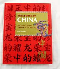 image of Treasures of China The Glories of the Kingdom of the Dragon