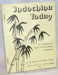 image of Indochina Today; A Compilation of Articles and Documents on Indochina. July-August-September 1974
