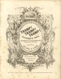 Tramp! Tramp! Tramp! Or the Prisoner's Hope