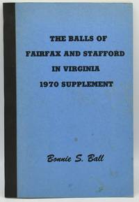 THE BALLS OF FAIRFAX AND STAFFORD IN VIRGINIA.  1970 SUPPLEMENT.  (EDITION NO. 3)