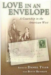 LOVE IN AN ENVELOPE.; A Courtship in the American West