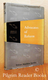 Advocates of Reform: From Wyclif to Erasmus. (Volume XIV in the Library of  Christian Classics).