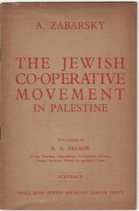 The Jewish Co-Operative Movement in Palestine; With a preface by R.A. Palmer