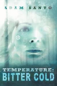 Temperature: Bitter Cold by Adam Santo