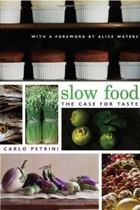 image of Slow Food: The Case for Taste (Arts and Traditions of the Table: Perspectives on Culinary History)