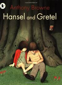 Hansel and Gretel by  Anthony Browne - Paperback - from World of Books Ltd and Biblio.com