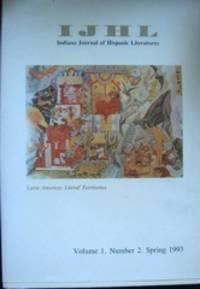IJHL / Indiana Journal of Hispanic Literatures IJHL. Volume 1, Number 2, Spring 1993. Latin America: Literal Territories