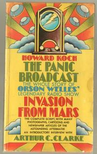 "The Panic Broadcast: The Whole Story of Orson Welles' Legendary Radio Show ""Invasion..."