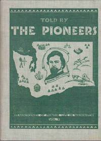image of TOLD BY THE PIONEERS Reminiscences of Pioneer Life in Washington, Volume 3