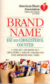 American Heart Association Brand Name Fat and Cholesterol Counter