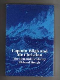 CAPTAIN BLIGH and MR. CHRISTIAN.  The Men and The Mutiny
