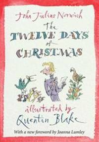 The Twelve Days of Christmas by John Julius Norwich - Hardcover - 2013-08-01 - from Books Express (SKU: 1782392238n)