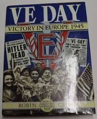VE Day: Victory In Europe 1945