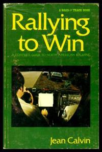 image of RALLYING TO WIN - A Complete Guide to North American Rallying