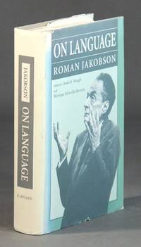 On language. Edited by Linda R. Waugh and Monique Monville-Burston by  ROMAN JAKOBSON - First Edition - 1990 - from Rulon-Miller Books (SKU: 32511)