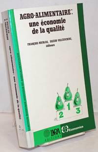 Agro-Alimentaire: une Economie de la Qualite' preface de Guy Paillotin