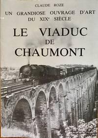 Un Grandiose Ouvrage D'art du XIXe Sie?cle :Le Viaduc de Chaumont