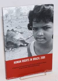 image of Human rights in Brazil 2001; a report by the Social Network for Justice and Human Rights in partnership with Global Exchange