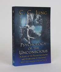 image of Psychology of the Unconscious: A Study of the Transformations and Symbolisms of the Libido, A Contribution to The  History of The Evolution of Thought