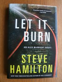 Let It Burn by  Steve Hamilton - First edition first printing - 2013 - from Scene of the Crime Books, IOBA (SKU: biblio14414)