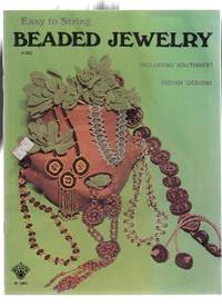Easy to String Beaded: including Southwest Indian Designs