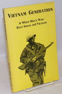 Vietnam Generation. Vol. 1, No. 2 (Spring 1989). A White Man\'s War: Race Issues and Vietnam