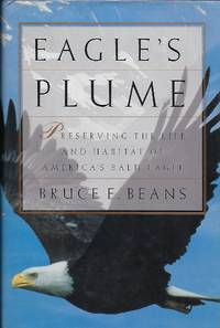 EAGLE'S PLUME: PRESERVING THE LIFE AND HABITAT OF AMERICA'S BALD EAGLE