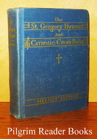 The St. Gregory Hymnal and Catholic Choir Book, Singers' / Melody  Edition. Revised Edition With the Supplement.