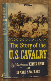 THE STORY OF THE U.S. CAVALRY